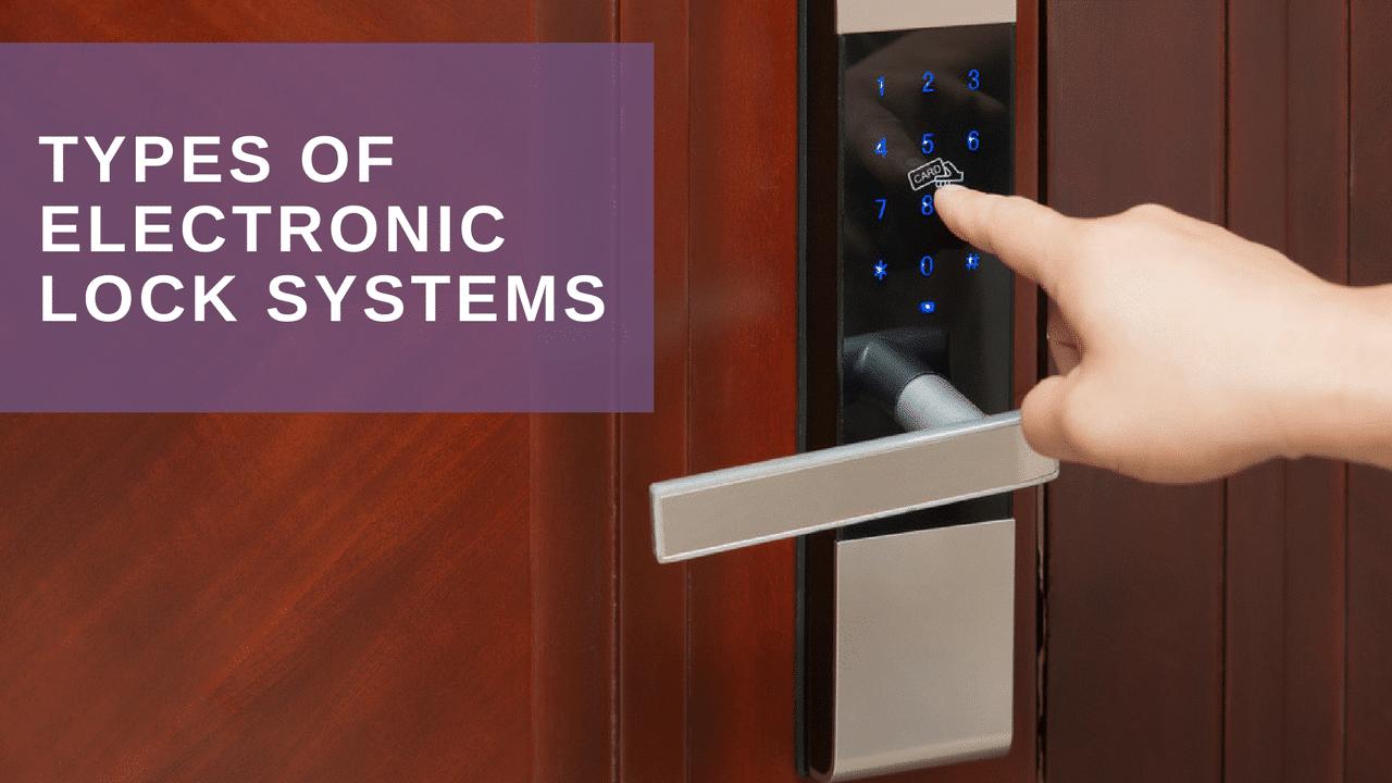 Types Of Electronic Lock Systems Ambassador Locksmiths