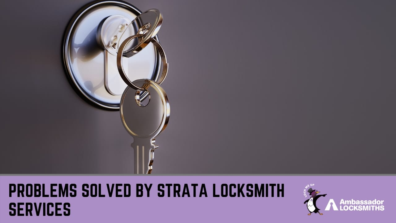 Problems solved by Strata Locksmith services