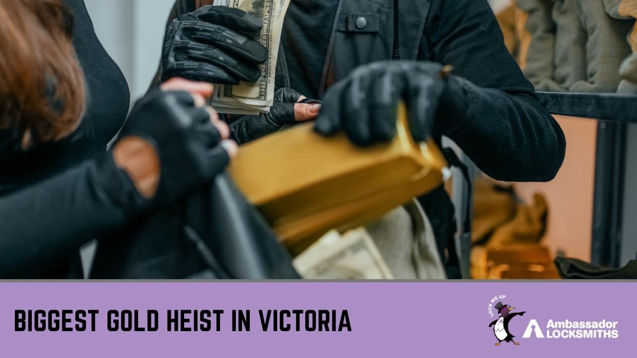 Biggest gold heist in Victoria